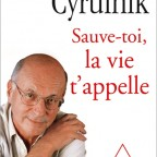 Sauve-toi, la vie t'appelle, Boris Cyrulnick, 2012
