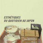 ESTHETIQUES du QUOTIDIEN au JAPON, JM Bouisson, IFM/REGARD, 2010