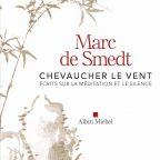 CHEVAUCHER LE VENT  Marc de SMEDT, Albin Michel, 2016
